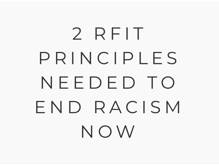 2 RFIT Principles Needed to End Racism NOW